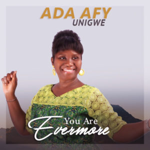 "Ada Afy Unigwe releases ""Evermore"" from her new album"