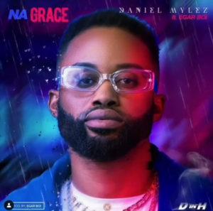 DOWNLOAD MP3: Daniel Mylez – Na Grace (ft. Egar Boi)