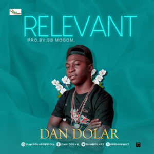 DOWNLOAD MP3: Relevant -Dan dolar