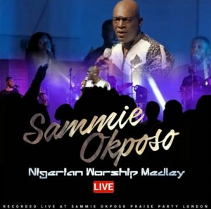 [MUSIC+ VIDEO: Sammie Okposo – Nigerian Worship Medley (LIVE)