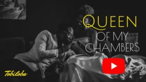 [MUSIC + VIDEO] Queen of my chambers – Tobiloba