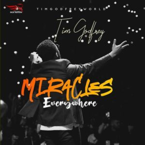 DOWNLOAD MP3: Miracles everwhere – Tim Godfrey