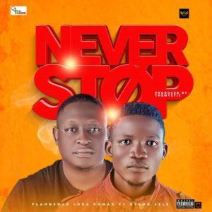 DOWNLOAD MP3: Never Stop – plangshak luka komak ft Gyang sele