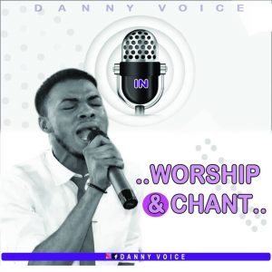 DOWNLOAD MP3: Worship Chant – Danny Voice