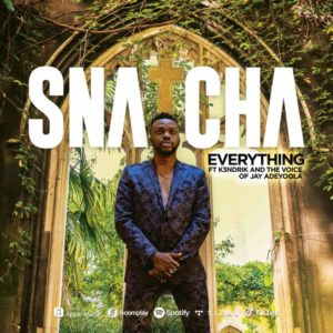 Snatcha – Everything (feat. The Voice of Jay & K3ndrick)