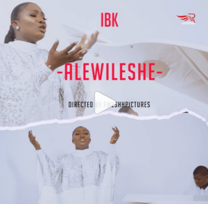 [OFFICIAL VIDEO]  IBK – ALEWILESE