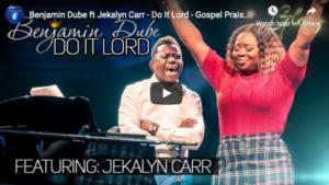 [MUSIC + VIDEO] Benjamin Dube feat. Jekalyn Carr – Do It Lord