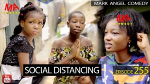 DOWNLOAD COMEDY: SOCIAL DISTANCING (Mark Angel Comedy Episode 255)