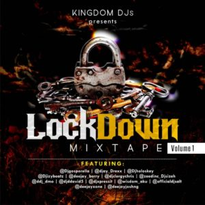 DOWNLOAD MP3: THE KINGDOM DJs LOCKDOWN MIX VOL. 1