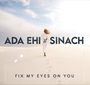DOWNLOAD MP3: I fix my eyes on you – Ada ft Sinach