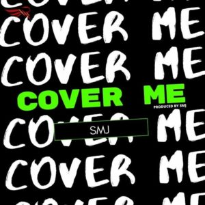 DOWNLOAD MP3: SMJ – Cover Me