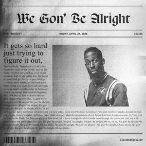 Tye Tribbett – We Gon' Be Alright