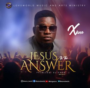 DOWNLOAD MP3: Jesus Is The Answer – Xano