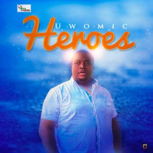DOWNLOAD MP3: heros – uwomic