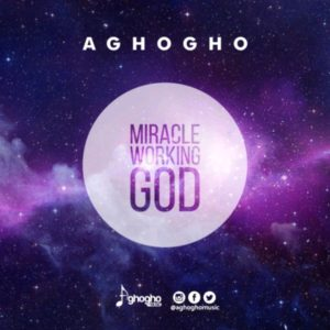 Aghogho – Miracle Working God [Live]
