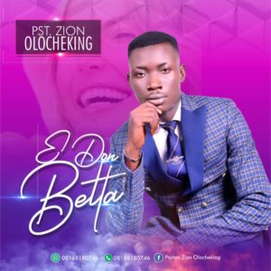 DOWNLOAD MP3: E don better – pst zion