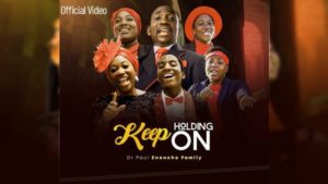 OFFICIAL VIDEO: Dr Paul Enenche & Family – Keep Holding On
