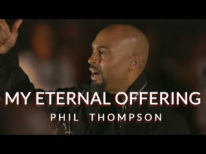 DOWNLOAD MP3: Phil Thompson – My Eternal Offering