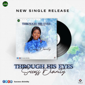 DOWNLOAD MP3: Through his eyes – success divinity