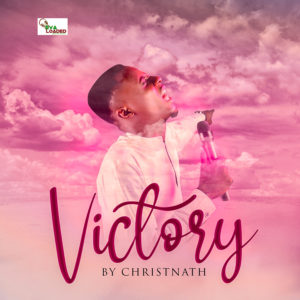 DOWNLOAD MP3: Victory – christnath
