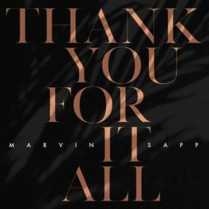 DOWNLOAD MP3: Thank you for it all – Marvin Sapp