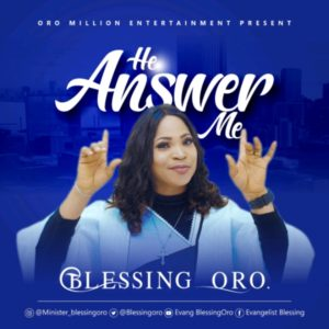 [OFFICIAL VIDEO] Blessing Oro – He Answer Me