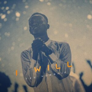 [MUSIC + VIDEO]  I will – Tee worship