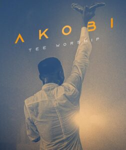 [MUSIC + VIDEO] Akobi – Tee worship