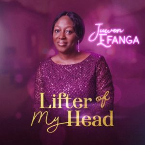 "Juwon Efanga Releases Her New Album ""Lifter Of My Head"""