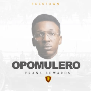 DOWNLOAD MP3: Opomulero – Frank Edwards