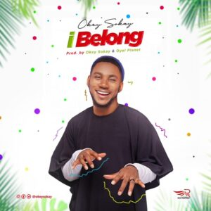 DOWNLOAD MP3: I Belong – Okey Sokay