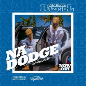 MUSIC Video: Mallam Razphill – Na Dogde (Official Video)