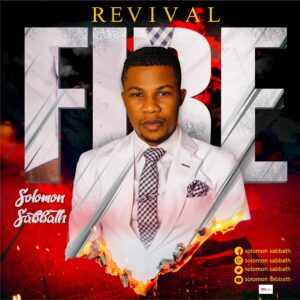 DOWNLOAD MP3: Revival fire – Solomon Sabbath