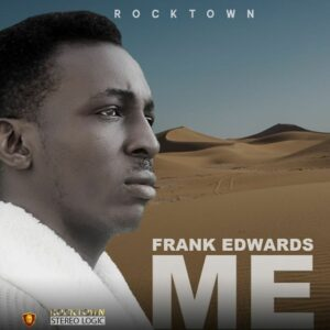 DOWNLOAD MP3: Me – Frank Edwards