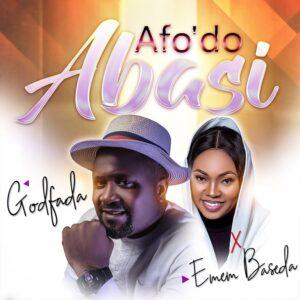[Video] Afo'do Abasi – Godfada Ft. Emem Baseda