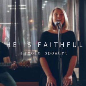 [MUSIC + VIDEO]  He is faithful – Nicole Spowart