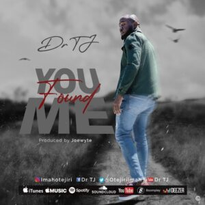 [Music + Video] You Found Me – Dr TJ
