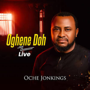 [MUSIC + VIDEO] Ogene doh – Oche Jonkings