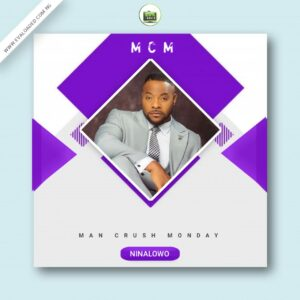 Man crush monday – ninalowo bolanle
