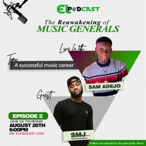 EL PODCAST!! A Successful music career – Sam Adejo – S.M.J