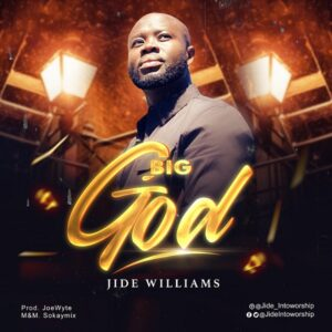 DOWNLOAD MP3:  Jide Williams – Big God