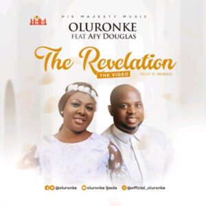[MUSIC + VIDEO]  The Revelation – Oluronke ft Afy Douglas