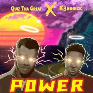 DOWNLOAD MP3: Power – Quiz Tha Great ft Kendrick