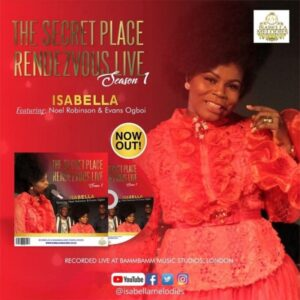 [Video] The Secret Place Rendezvous Live – Isabella Melodies Ft. Noel Robinson & Evans Ogboi