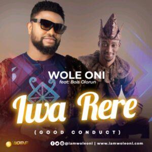 DOWNLOAD MP3:  Iwa Rere – Woli Oni  ftBois Olorun