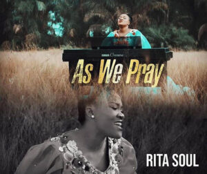 [MUSIC VIDEO]  As we pray – Rita soul
