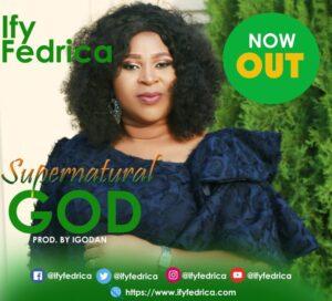 MUSIC Video: Ify Fedrica – Supernatural God