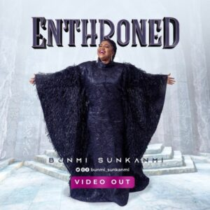 [Video] Enthroned – Bunmi Sunkanmi