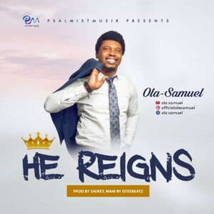 DOWNLOAD MP3: You Reign – Ola Samuel