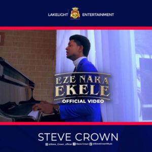 [MUSIC + VIDEO] Steve Crown – Eze Nara Ekele